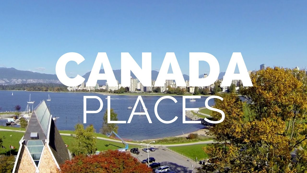 Best Places for Tourists to Explore in Canada