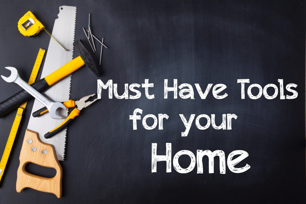 Must Have Tools In Your Home