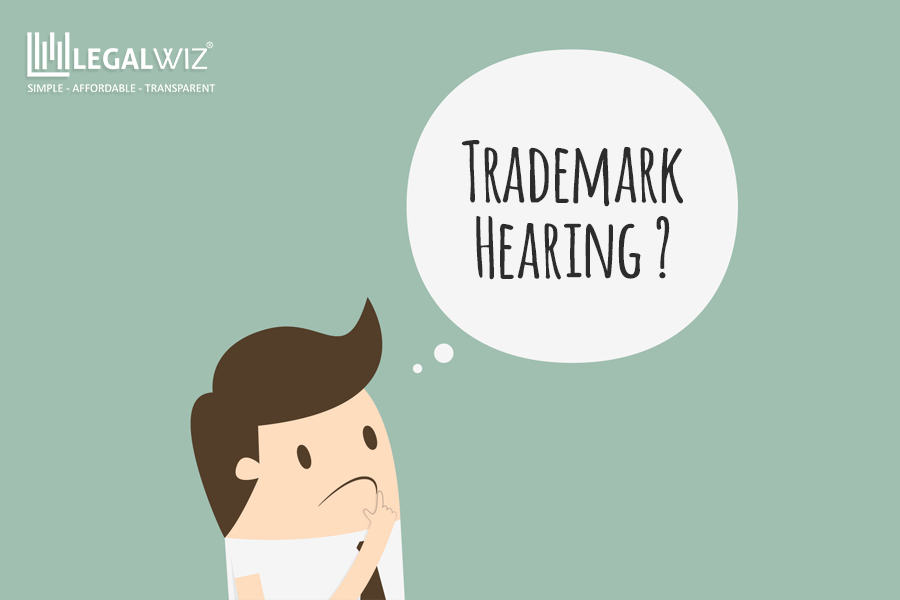 Understanding Trademark Hearing Document Requirement, Places of Hearing, and Proces