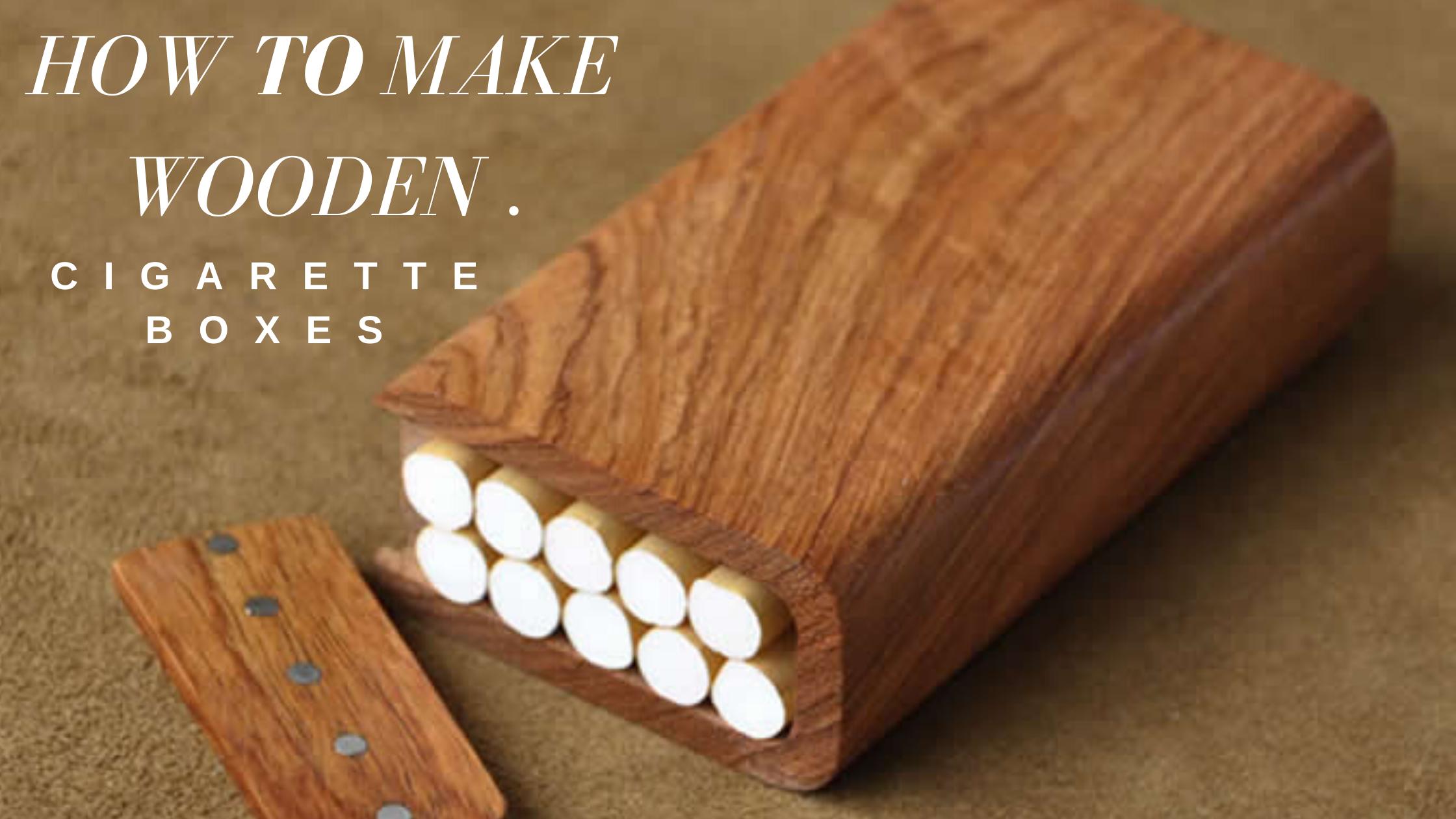 Wooden Cigarette Boxes